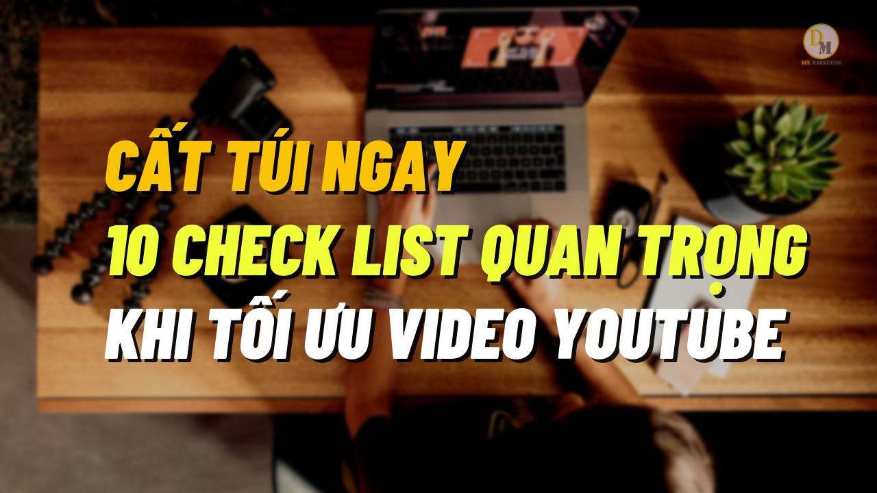 10 Check List Tối Ưu Youtube Bỏ Túi Ngay Để Dùng